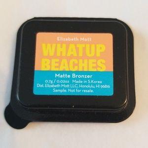 5/25 bundle. Elizabeth Mott Whatup Beaches bronzer